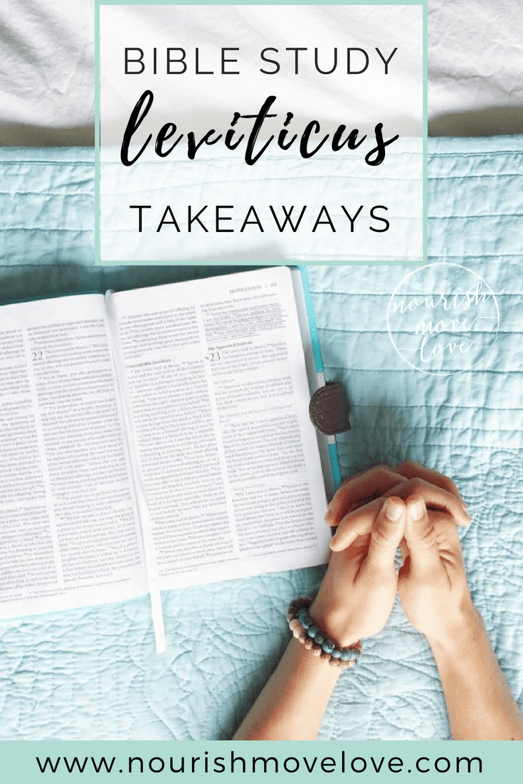 Bible Study - Leviticus takeaways and meaning. The BIBLE: the greatest self-help book of all, with over 7,000 promises on how to make your life awesome| www.nourishmovelove.com
