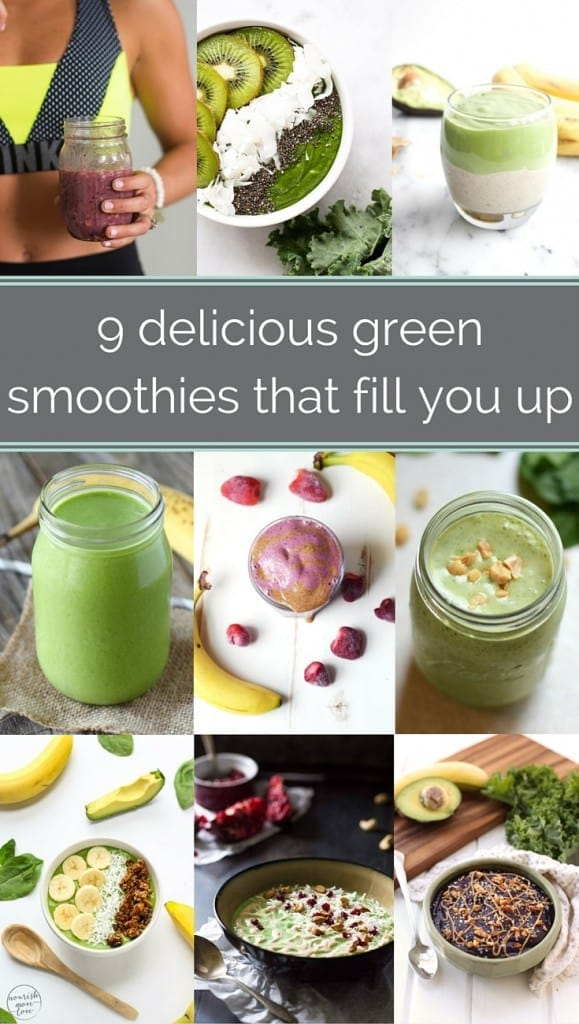9 delicious green smoothies that fill you up -- www.nourishmovelove.com