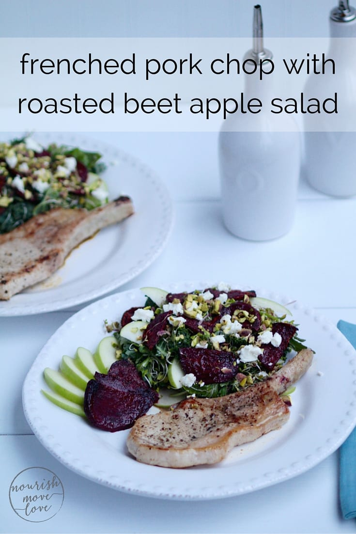 Frenched Pork Chop with Roasted Beet & Apple Salad Recipe Pin - Local Crate -- www.nourishmovelove.com