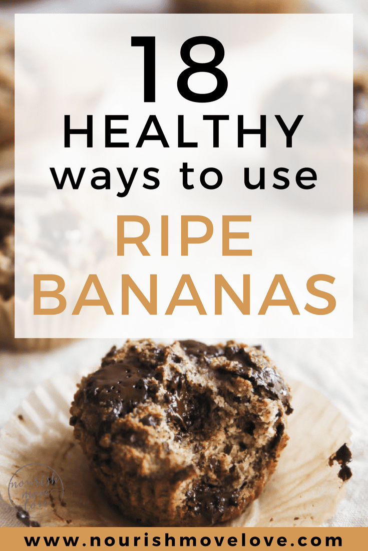 18 Healthy Ways to Use Ripe Bananas | www.nourishmovelove.com