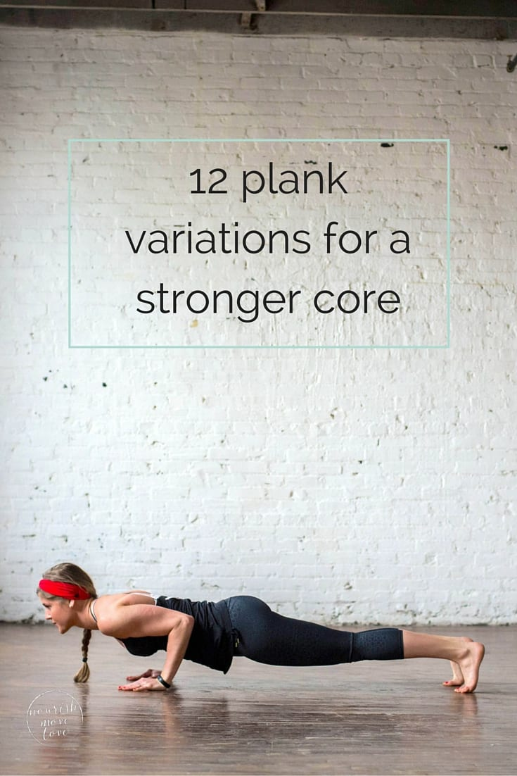 12 Plank Variations for a Stronger Core | www.nourishmovelove.com