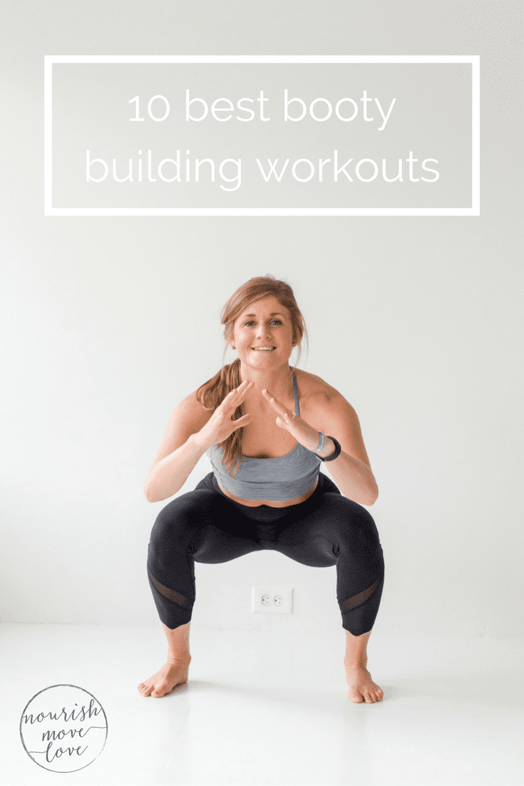 10 best booty building workouts | www.nourishmovelove.com