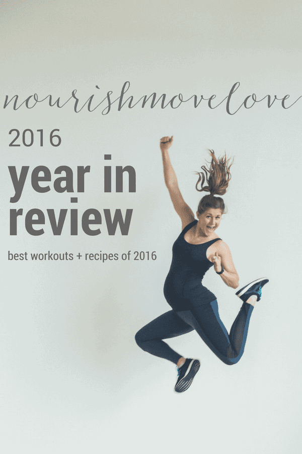 2016 year in review top workouts + recioe of 2016 | www.nourishmovelove.com