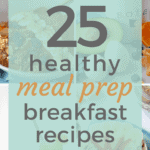 25 Healthy Meal Prep Breakfast Recipes