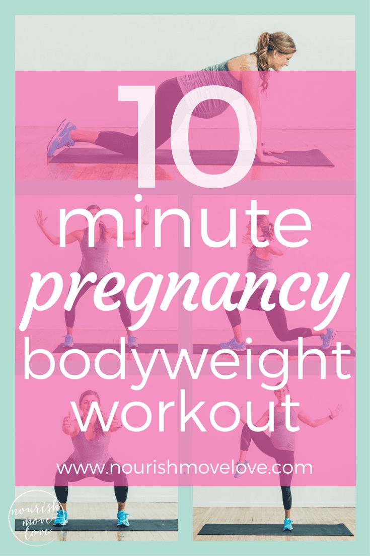 10 Minute Pregnancy Bodyweight Workout | www.nourishmovelove.com