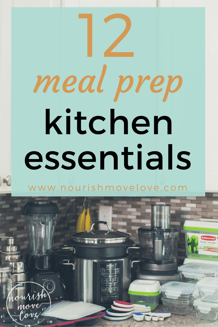 12 meal prep kitchen essentials | www.nourishmovelove.com