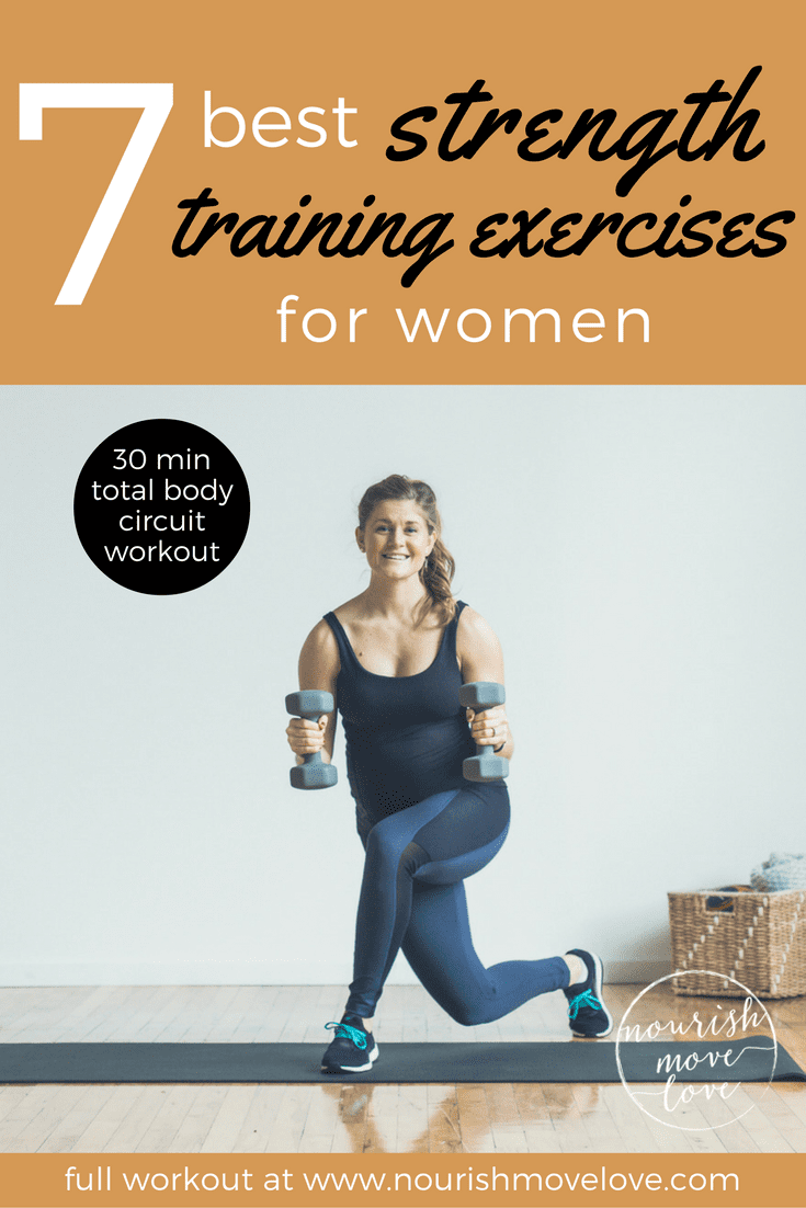 7 Best Strength Training Exercises for Women | Nourish Move Love