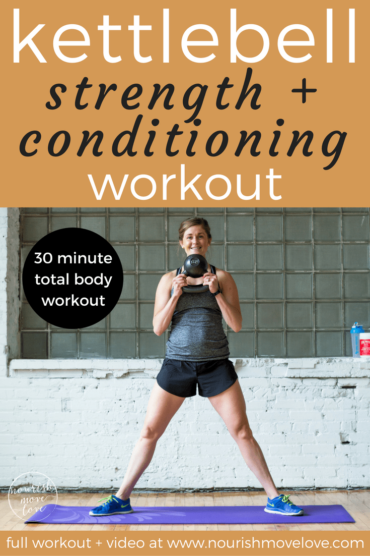Strength + Conditioning Kettlebell Workout | www.nourishmovelove.com