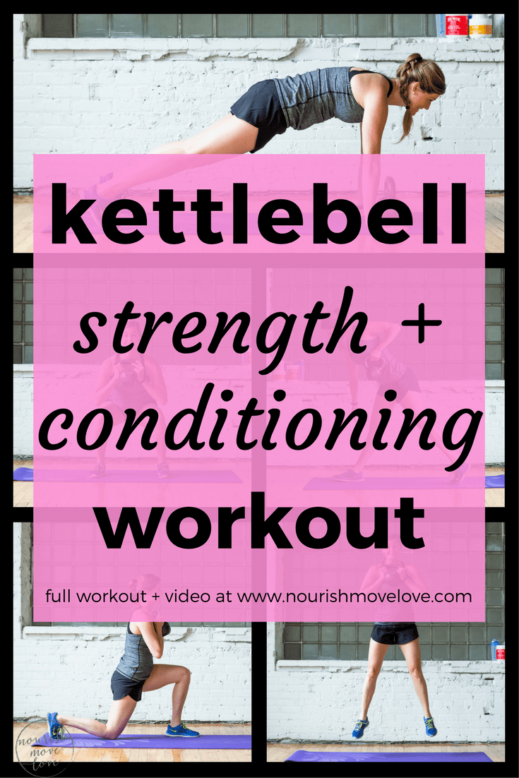 Strength + Conditioning Kettlebell Workout | Nourish Move Love