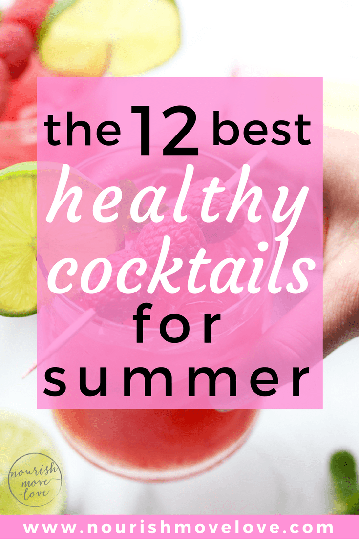 12 Healthy Cocktails for Summer | www.nourishmovelove.com