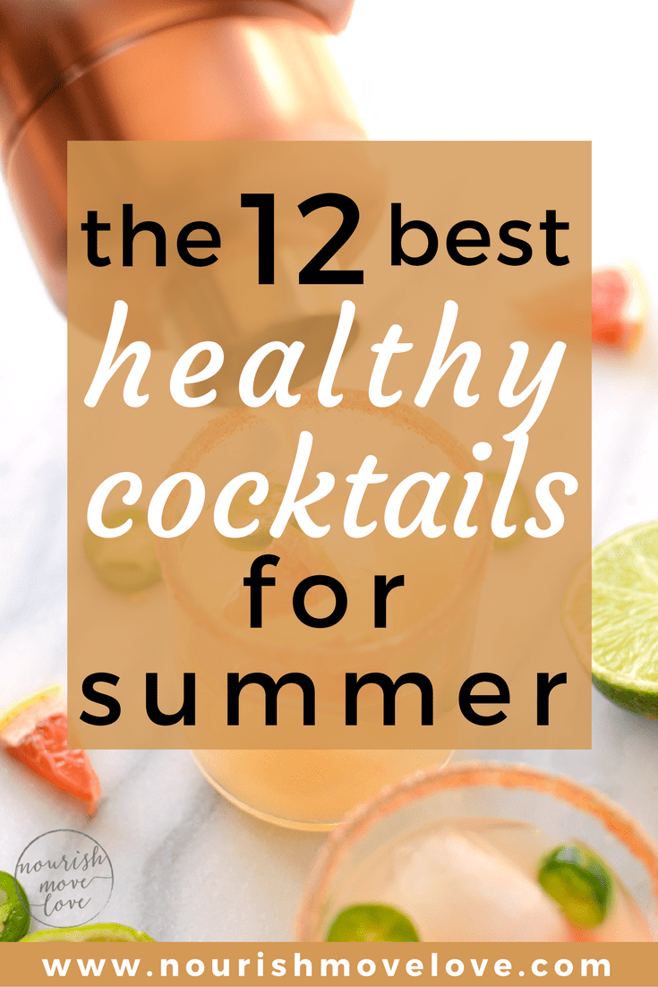 12 Healthy Cocktail Recipes for Summer | www.nourishmovelove.com