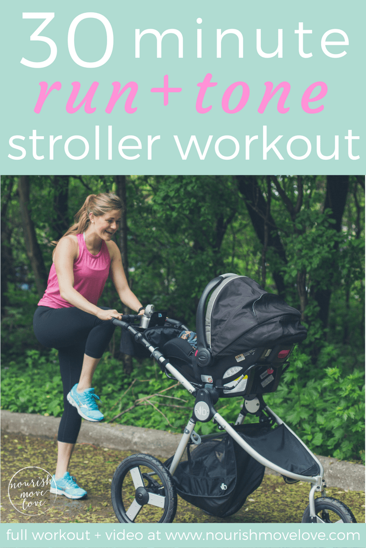 30 Minute Run + Tone Stroller Workout | www.nourishmovelove.com