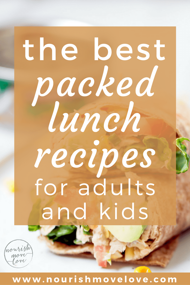 The Best Packed Lunch Recipes for Adults + Kids | www.nourishmovelove.com