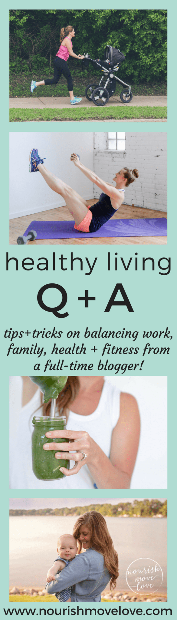 Healthy Living Q + A Post | www.nourishmovelove.com
