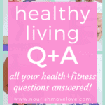 Q+A: from daily eats to fitness and pregnancy to motherhood, I'm answering all your questions!