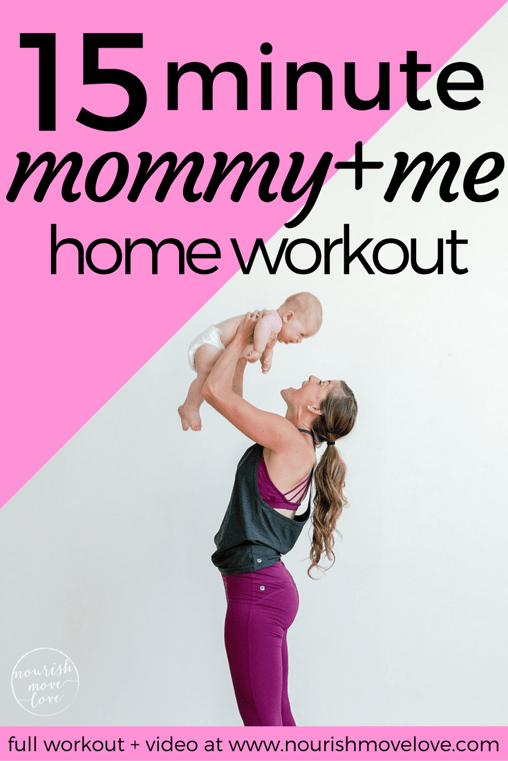 15 Minute Mommy + Me Workout | www.nourishmovelove.com