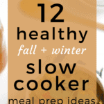 12 Slow Cooker Meal Prep Recipes for Fall + Winter