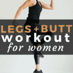 Legs and Butt Workout for Women | www.nourishmovelove.com