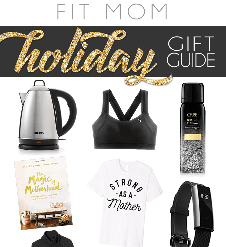 The Ultimate Fit Mom Holiday Gift Guide Nourish Move Love
