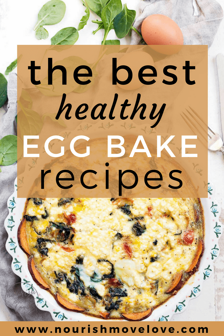 The Best Healthy Egg Bake Recipes | www.nourishmovelove.com