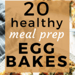 20 Healthy Meal Prep Egg Bake Recipes
