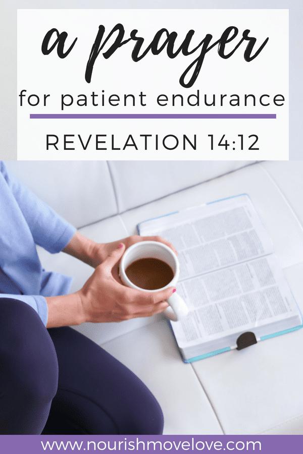 Devotional Prayer: Patient Endurance {Revelation 14:12}