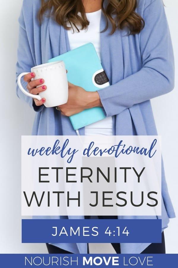 Devotional prayer eternity with Jesus | James 4:14 | Bible Verse | Bible Study