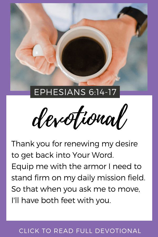 Devotional: Both Feet In | Ephesians 6:14-17 | Bible Study | Prayer | Faith | Daily Prayer