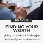 Finding your worth | giving up shame through prayer