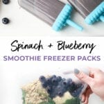 Spinach and Blueberry Smoothie Packs | Meal Prep