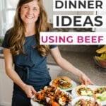 Weeknight Dinner Ideas using beef
