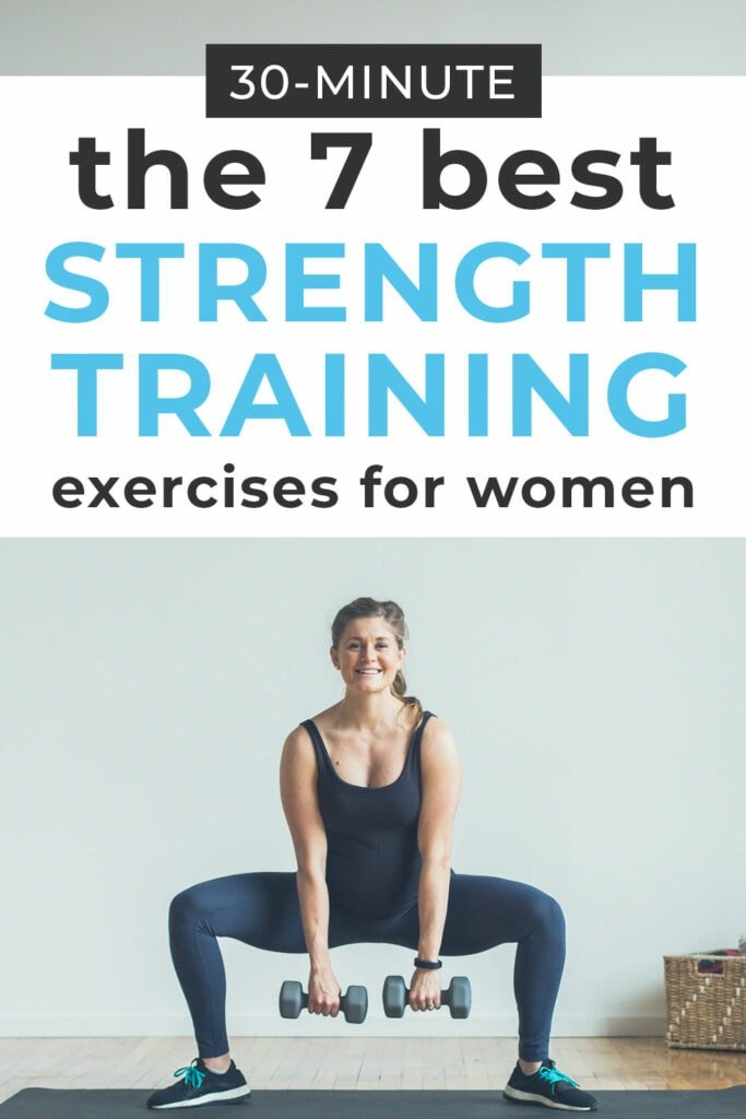 the 7 Best Strength Training Exercises for Women