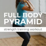 Full Body Pyramid Workout with Free Weights