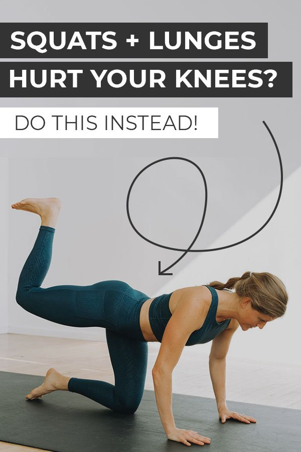 Squat and Lunges hurt my knees what should I do for my butt
