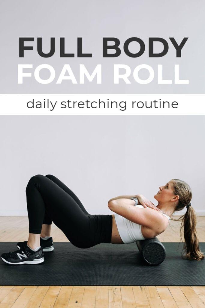 Full Body Foam Rolling Routine | How to use a foam roller